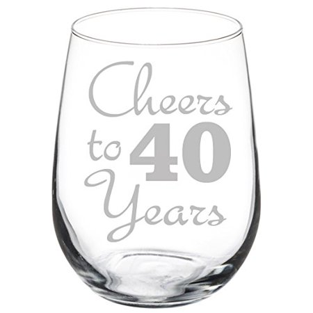 Cheers Cordial Glass - Wine Glass Goblet Cheers To 40 Years Anniversary 40th Birthday (17oz Stemless)
