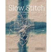 Slow Stitch: Mindful and Contemplative Textile Art (Hardcover)
