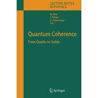 Quantum Coherence : From Quarks to Solids
