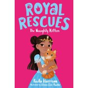 Royal Rescues: Royal Rescues: The Naughty Kitten (Series #1) (Paperback)