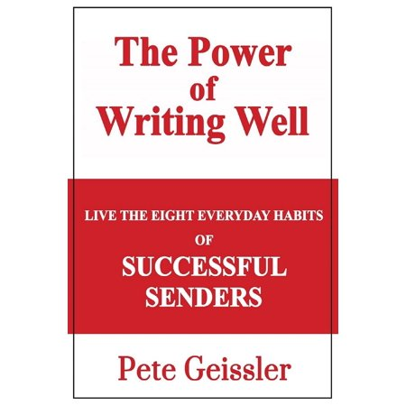 Live the Eight Everyday Habits of Successful Senders: The Power of Writing Well - eBook