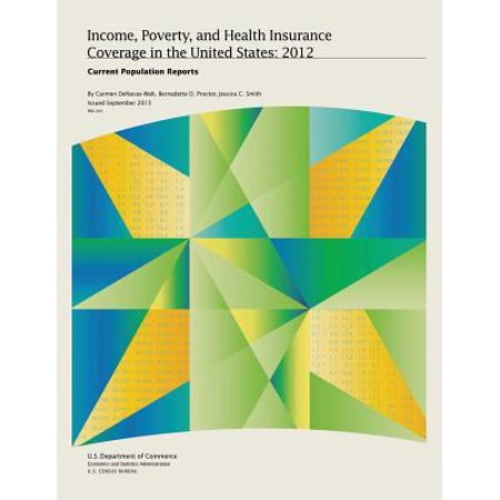 Income  Poverty  And Health Insurance Coverage In The United States  2012