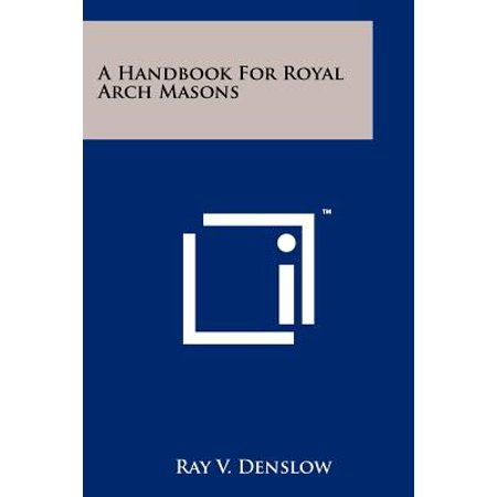Holy Royal Arch (A Handbook for Royal Arch)