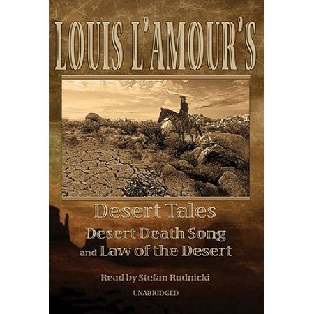 Song Dessert - Louis L'amour's Desert Tales: Law of the Desert & Desert Death Song