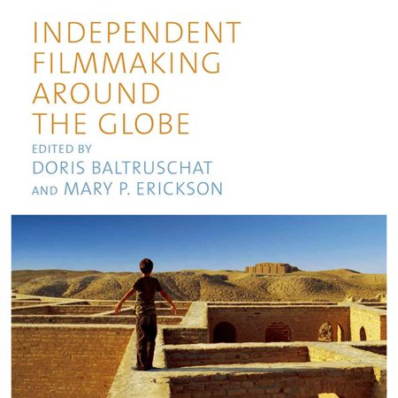 Independent Filmmaking Around the Globe
