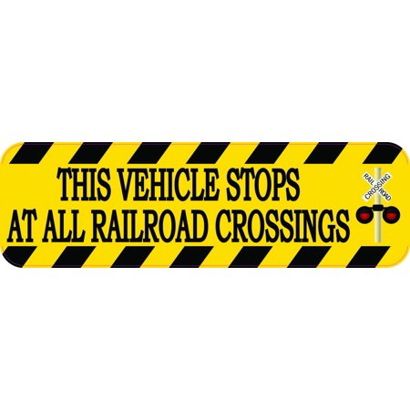 10in x 3in Signal This Vehicle Stops At All Railroad Crossings (Vehicles Required To Stop At Railroad Crossings)