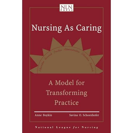 Nursing as Caring: A Model for Transforming