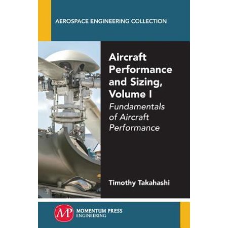 Aircraft Performance And Sizing  Volume I  Fundamentals Of Aircraft Performance