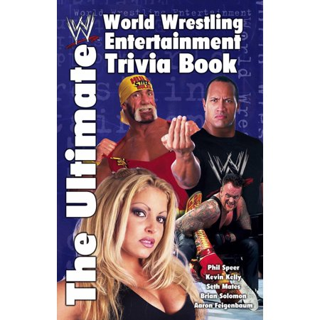 The Ultimate World Wrestling Entertainment Trivia Book - eBook