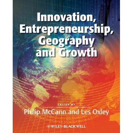 Innovation, Entrepreneurship, Geography and Growth - image 1 of 1