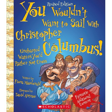 You Wouldn't Want to Sail with Christopher Columbus! (Revised Edition)