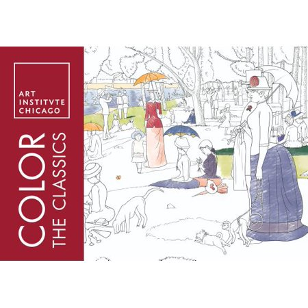 Color the Classics: The Art Institute of Chicago (Art Institute Of Chicago Most Famous Paintings)