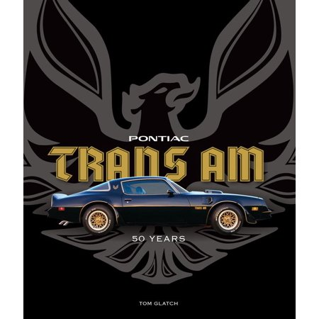 Pontiac Trans Am : 50 Years (Pontiac Trans Am Decal)