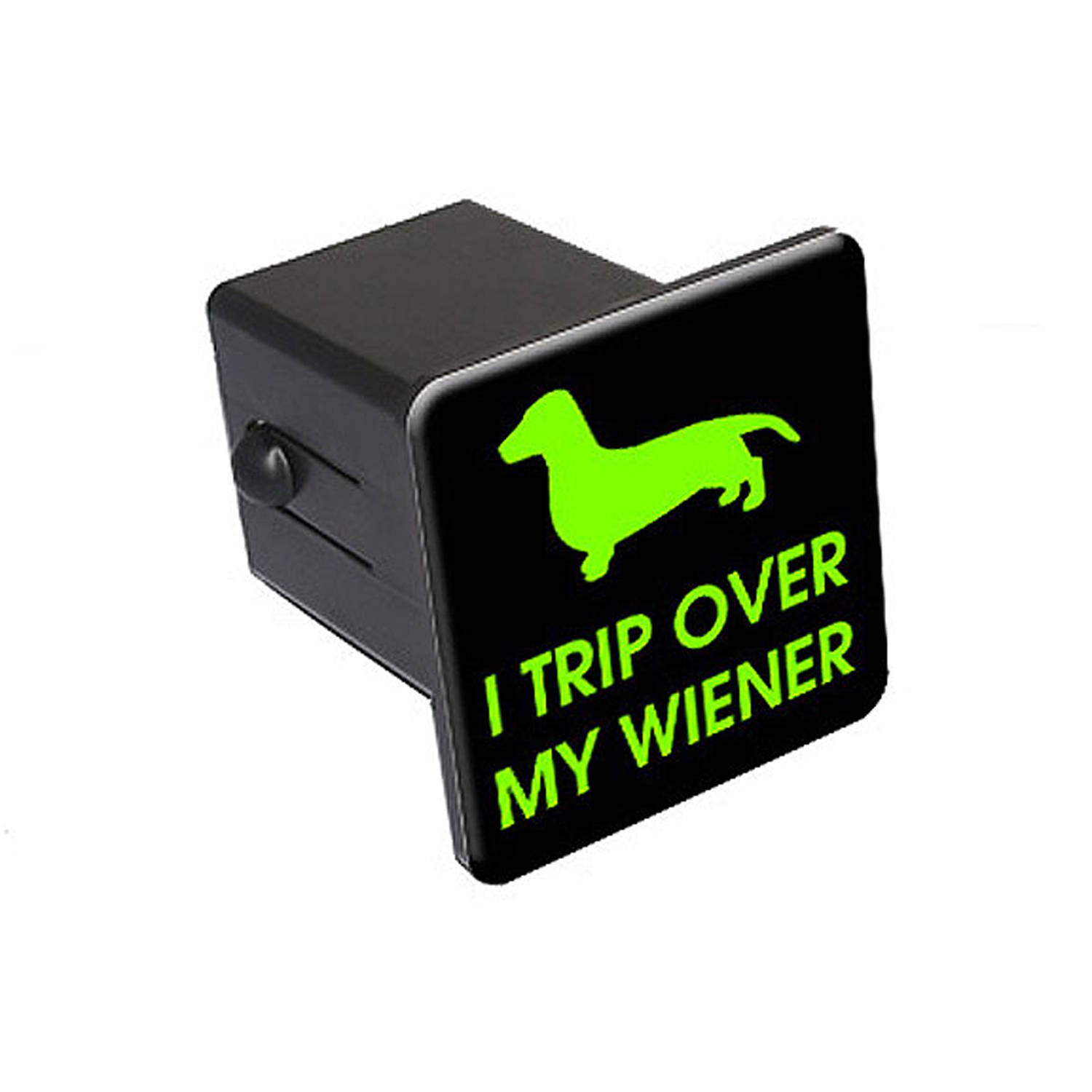 "Trip Over My Wiener, Dachshund Dog 2"" Tow Trailer Hitch Cover Plug Insert"