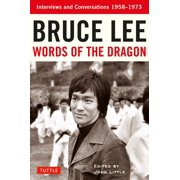 Bruce Lee Words of the Dragon : Interviews and Conversations 1958-1973