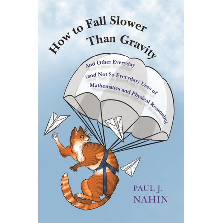 How to Fall Slower Than Gravity : And Other Everyday (and Not So Everyday) Uses of Mathematics and Physical Reasoning](Mabel Gravity Falls)