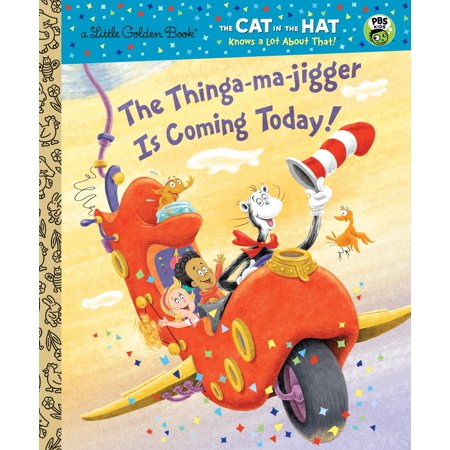 The Thinga-ma-jigger is Coming Today! (Dr. Seuss/Cat in the