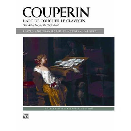 Couperin L'Art De Toucher Le Clavecin the Art of Playing the Harpsichord by