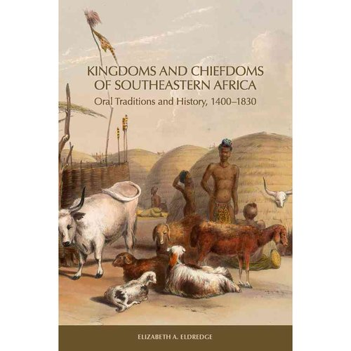 Kingdoms and Chiefdoms of Southeastern Africa : Oral Traditions and History, 1400-1830