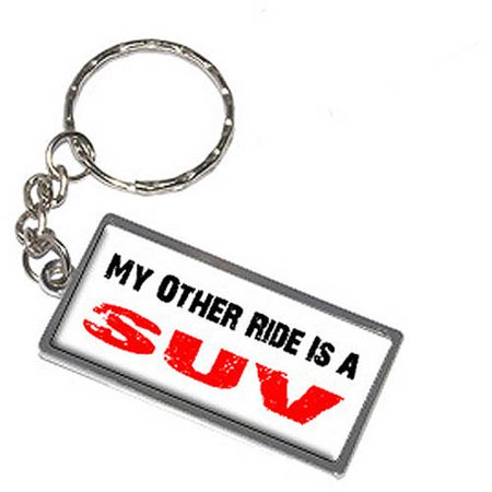 My Other Ride Vehicle Car Is A Suv Sport Utility Vehicle Keychain Key Chain Ring