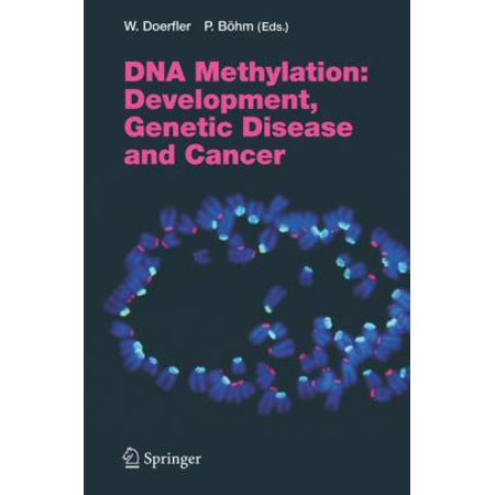 Dna Methylation  Development  Genetic Disease And Cancer