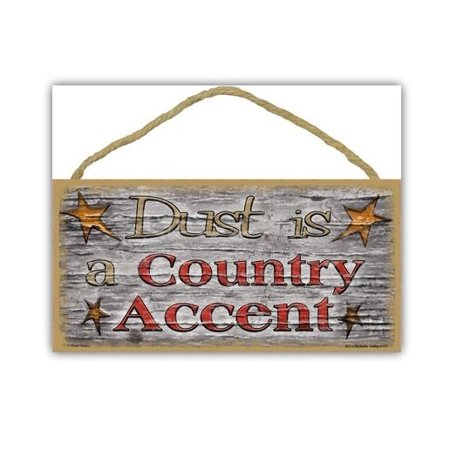 "DUST IS A COUNTRY ACCENT Primitive Wood Hanging Sign 5"" x 10"""