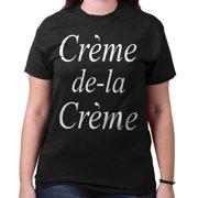 Creme De La Creme Cute Shirt | Cool Gift Funny Sarcastic Edgy T-Shirt Tee