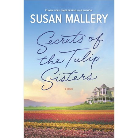 Secrets of the Tulip Sisters : The Perfect Beach Read of the