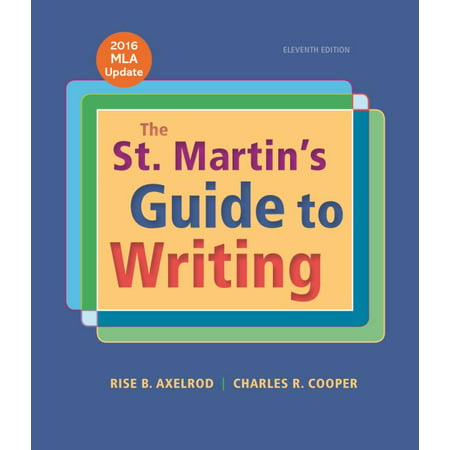 The St. Martin's Guide to Writing with 2016 MLA (Literature The Human Experience With 2016 Mla Update)