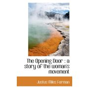 The Opening Door : A Story of the Woman's Movement