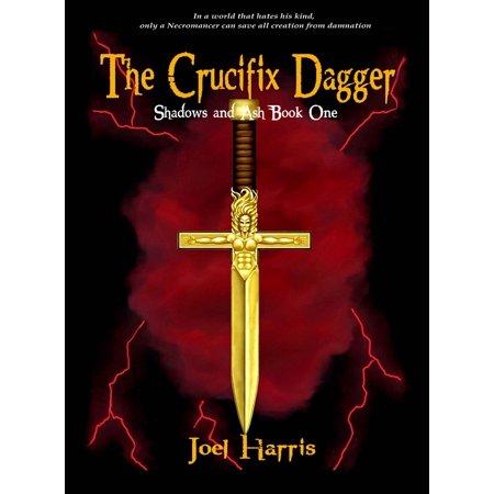 Shadow Dagger (The Crucifix Dagger: Shadows and Ash Book One - eBook )