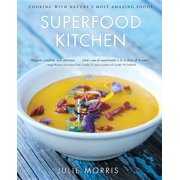 Julie Morris's Superfoods: Superfood Kitchen: Cooking with Nature's Most Amazing Foods (Hardcover)
