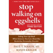 Stop Walking on Eggshells : Taking Your Life Back When Someone You Care About Has Borderline Personality Disorder