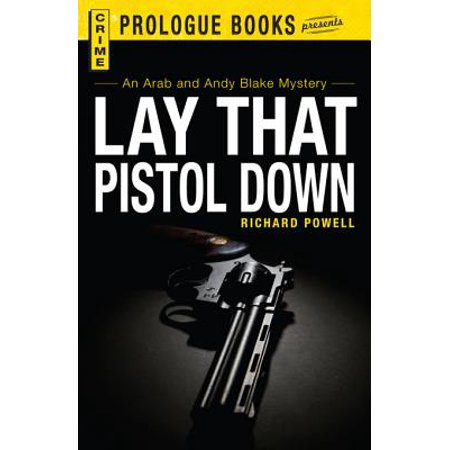 Lay that Pistol Down - eBook (Best Way To Lay Down With Hemorrhoids)