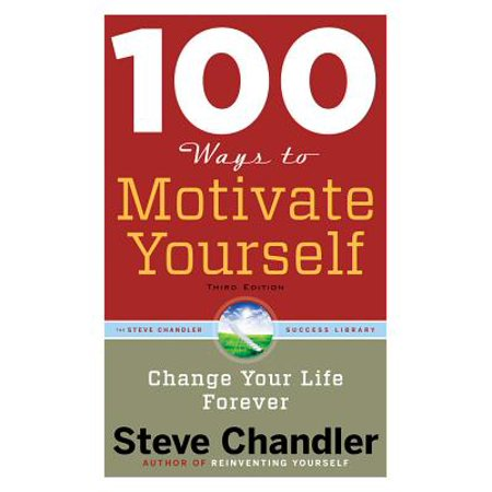 100 Ways to Motivate Yourself : Change Your Life (Best Way To Motivate Yourself To Exercise)