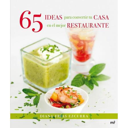 65 ideas para convertir tu casa en el mejor restaurante - eBook