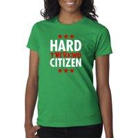 Trendy USA 1476 - Women's T-Shirt Hard Twerking Citizen Working Parody Twerk Work Medium Kelly Green