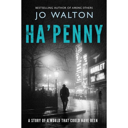 Ha'penny : A Story of a World that Could Have (Could The American Revolution Have Been Avoided)