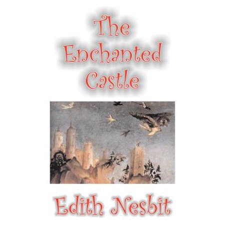 The Enchanted Castle by Edith Nesbit, Fiction, Fantasy &