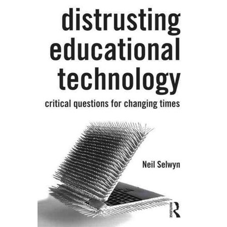 Distrusting Educational Technology  Critical Questions For Changing Times