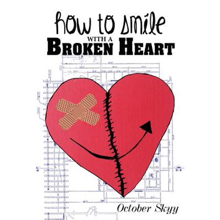 How to Smile with a Broken Heart