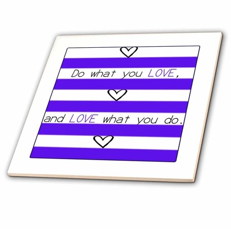 Do Ceramic Tile - 3dRose Do what you love and love what you do, purple and white stripes with hearts - Ceramic Tile, 4-inch