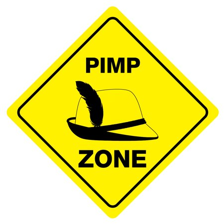 PIMP ZONE Funny Novelty Crossing Sign - Funny Pimp