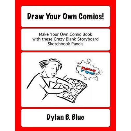Draw Your Own Comics!: 8.5x11 storyboard 138-page sketchbook with 24 sets of different panels for all ages - plus resources & goodies