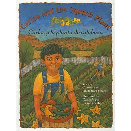 Carlos and the Squash Plant/Carlos y Laplanta de Calabaza
