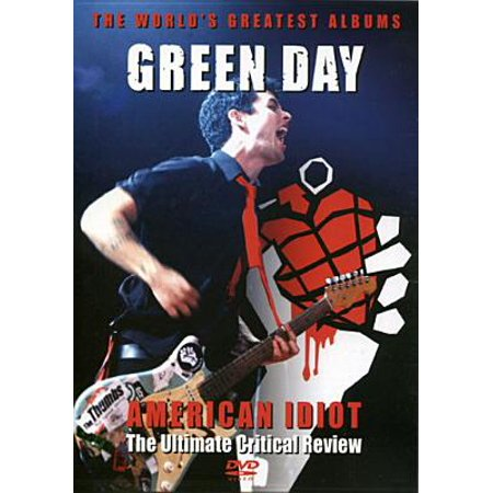 Green Day: American Idiot: Ultimate Critical Review ()