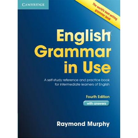 English Grammar in Use Book with Answers : A Self-Study Reference and Practice Book for Intermediate Learners of