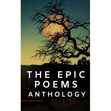 The Epic Poems Anthology : The Iliad, The Odyssey, The Aeneid, The Divine Comedy... - (The Norton Anthology Of Latino Literature Ebook)