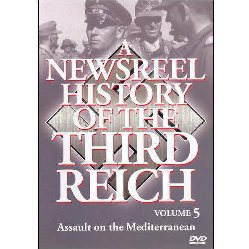 A Newsreel History Of The Third Reich, Vol. 5: Assault On The Mediterranean by