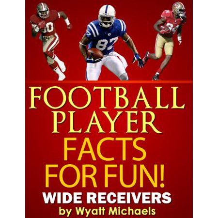 Football Player Facts for Fun! Wide Receivers -